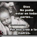Dios no podía estar en todas partes, por eso creo a las madres.
