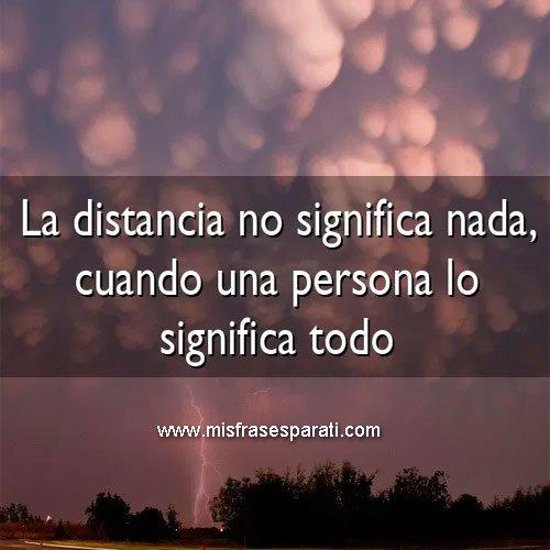 LA DISTANCIA no significa nada, cuando la persona significa todo.