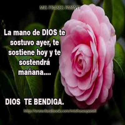 La mano de DIOS te sostuvo ayer, te sostiene hoy y te sostendrá mañana. DIOS TE BENDIGA