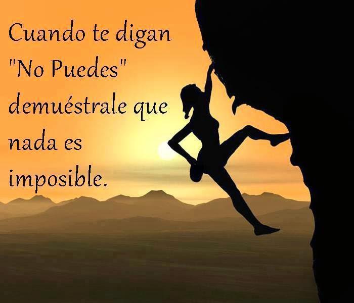 Frases de superación, Demuestra que nada es imposible.