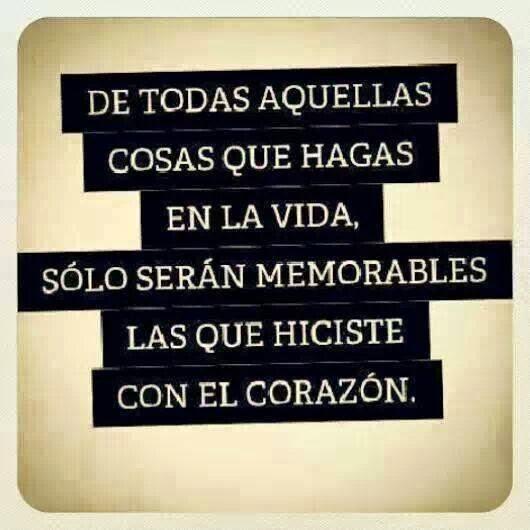 Frases de vida,  vida,memorables, corazón.