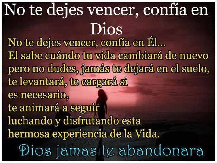 No te dejes vencer, confía en Dios.
