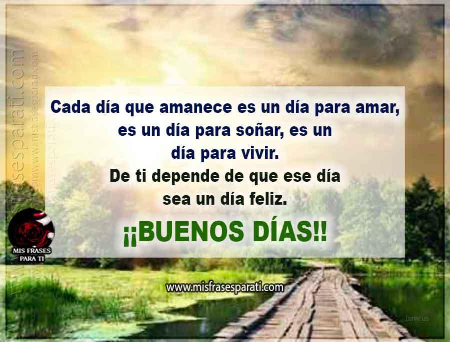 Cada día que amanece es un día para amar, es un día para soñar, es un día para vivir. De ti depende de que ese día sea un día feliz. ¡¡Buenos días!!