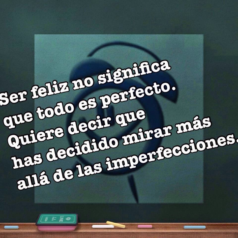 Frases de vida, feliz, perfecto, imperfecciones.