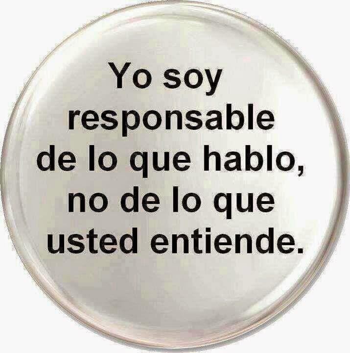 Frases de vida, responsable, hablo, entiende.