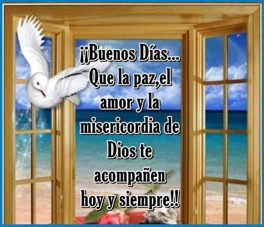 Buenos Días ... Que la paz, el amor y la misericordia de Dios te acompañen hoy y siempre.
