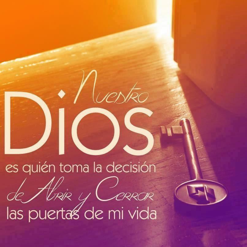 Nuestro Dios es quién toma la decisión de abrir y cerrar las puertas en mi vida.