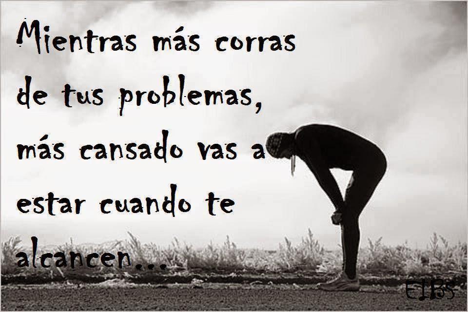 Frases de reflexión, corras, problemas, cansado, alcancen.
