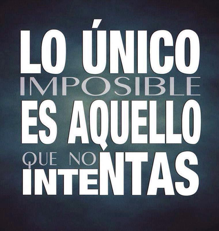 Frases de superación, único, imposible, intentas.