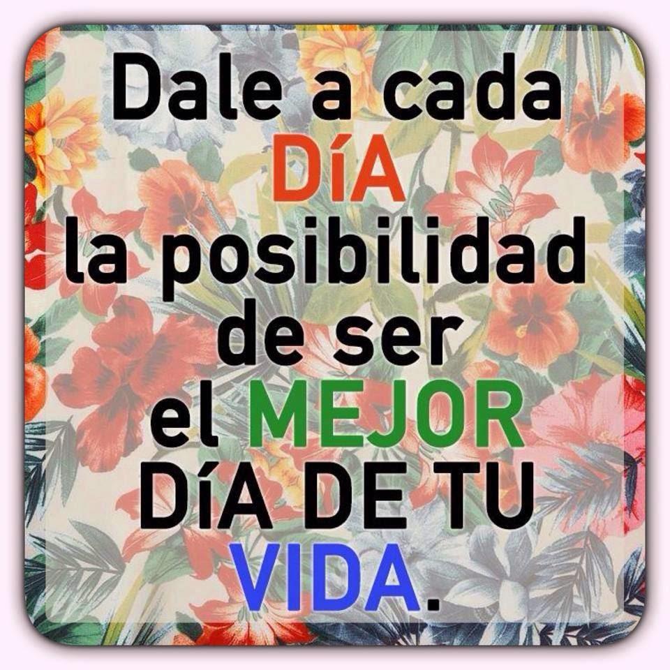 Frases positivas, día, mejor, vida.