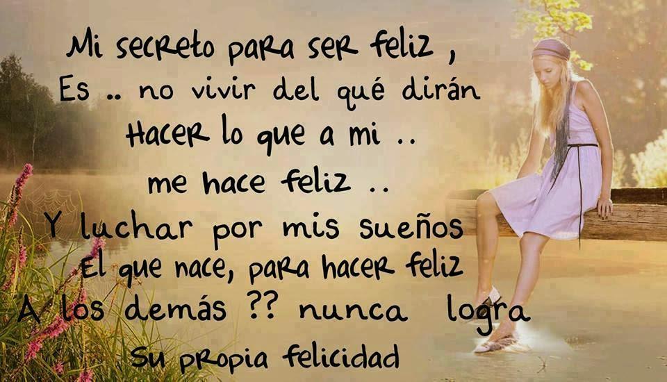 Frases de felicidad, secreto, feliz, vivir, luchar, sueños, nace.