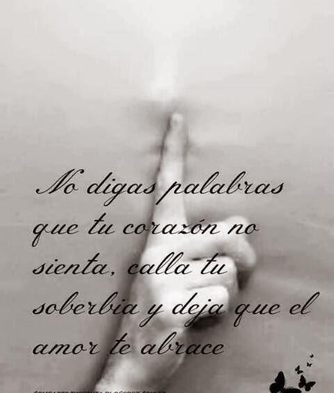 Frases de reflexión, palabras, corazón, soberbia, amor, abrace.