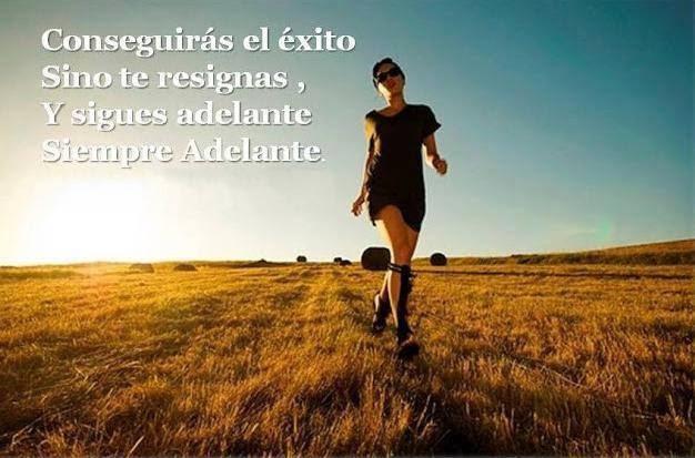 Frases de superación, conseguirás, éxito, resignas, adelante.