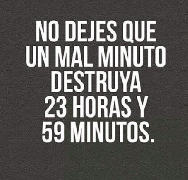 Frases de reflexión, mal, minuto, destruya, horas, minutos.
