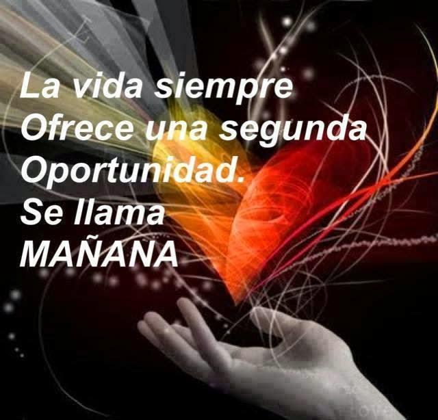 Frases de vida, ofrece, segunda, oportunidad, mañana.