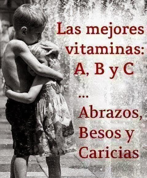 Frases de vida, mejores, vitaminas, abrazos, besos, caricias.