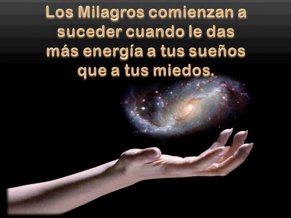 Frases de reflexión, milagros, energía, sueños, miedos.