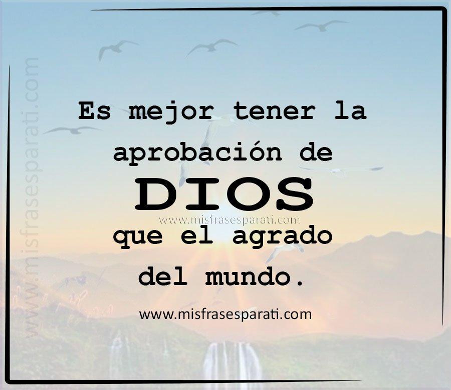 Es mejor tener la aprobación de Dios que el agrado del mundo.