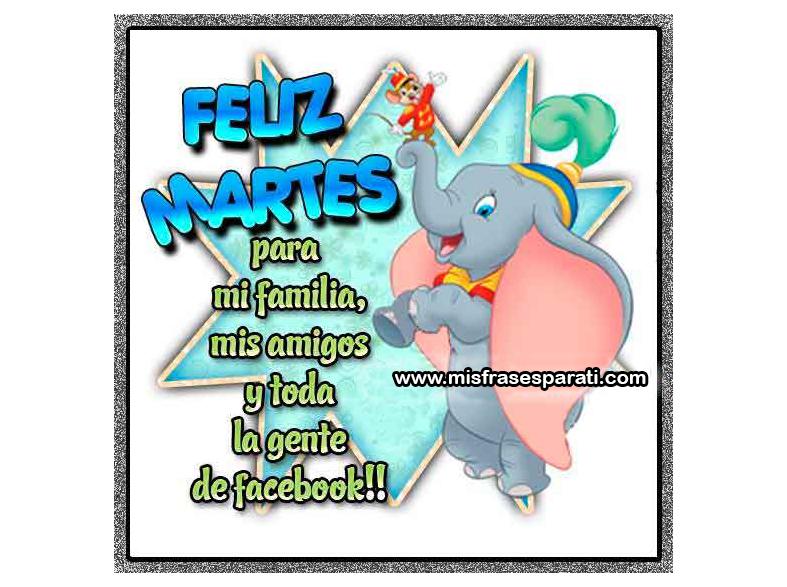 Feliz Martes Para Mis Amigos Mi Familia Y Toda La Gente De