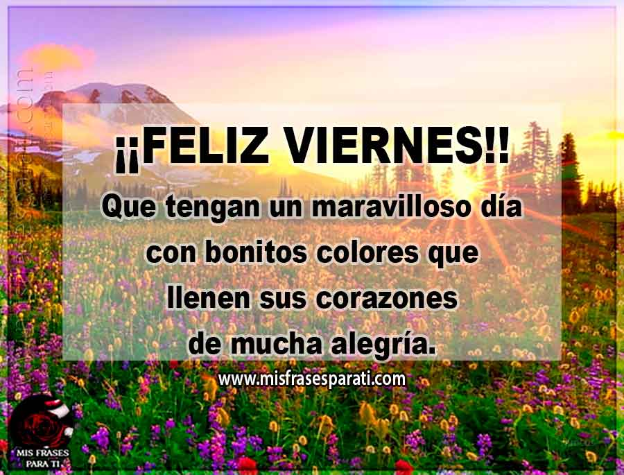 Feliz viernes. Que tengan un maravilloso día con bonitos colores que llenen sus corazones de mucha alegría.