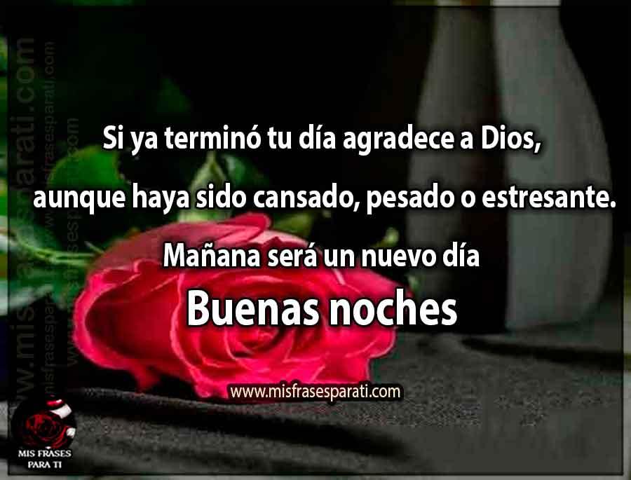 Si ya terminó tu día agradece a Dios aunque haya sido cansado, pesado o estresante. Mañana será un nuevo día. Buenas noches.