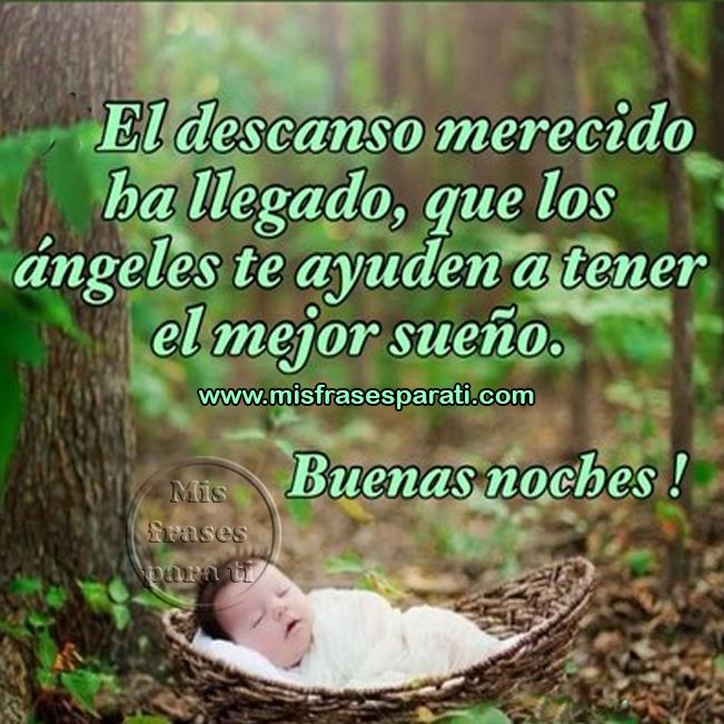 El descanso merecido ha llegado, que los ángeles te ayuden a tener el mejor sueño Buenas noches
