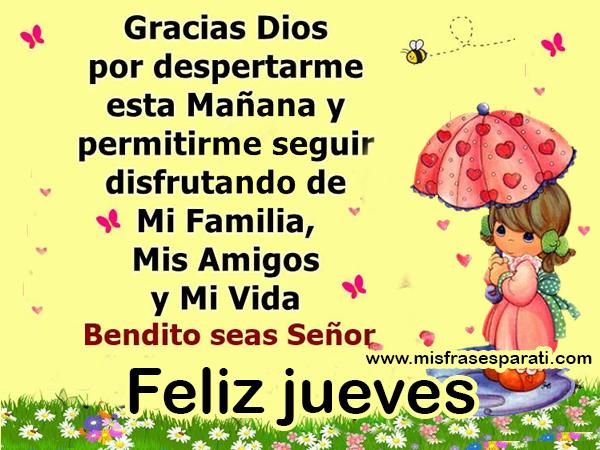Gracias Dios por despertarme esta mañana y permitirme seguir disfrutando de mi familia, mis amigos y mi vida. Bendito seas Señor. Feliz jueves
