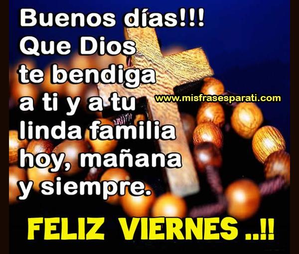 Que Dios Te Bendiga A Ti Y A Tu Familia Feliz Viernes