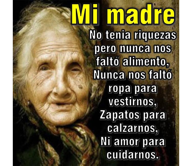 Mi madre no tenía riquezas, pero si mucho amor
