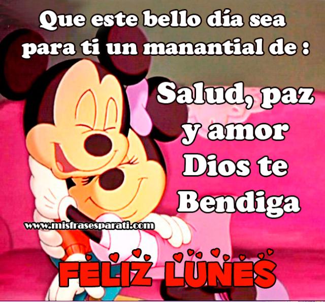 Feliz Lunes Que este bello día sea para ti un manantial de : Salud, paz y amor Dios te Bendiga