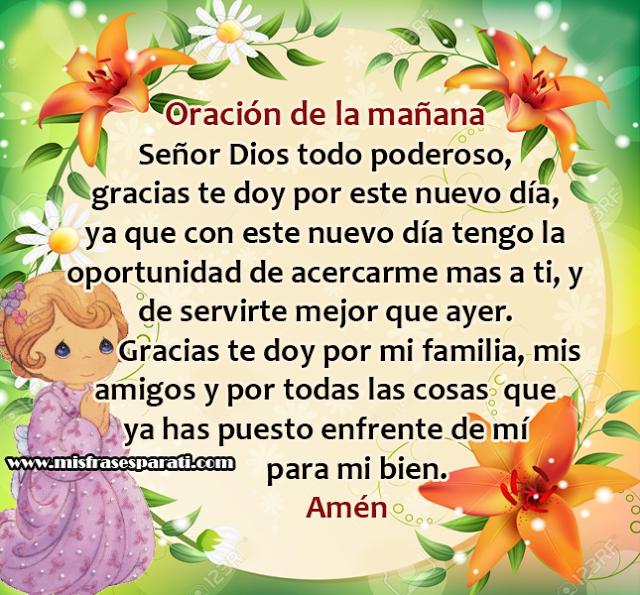 Oración de la mañana.✅ Señor Dios todo poderoso, gracias te doy por este nuevo día, ya que con este nuevo día tengo la oportunidad de acercarme mas a[...]